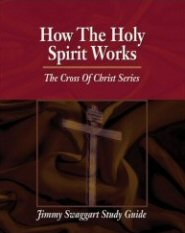 The Cross of Christ Study Guide Series: How the Holy Spirit Works