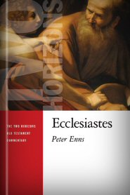 Two Horizons Commentary: Ecclesiastes