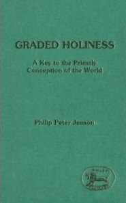 Graded Holiness: A Key to the Priestly Conception of the World