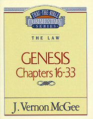 Thru the Bible Vol. 2: The Law (Genesis 16-33)