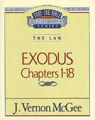 Thru the Bible vol. 4: The Law (Exodus 1-18)