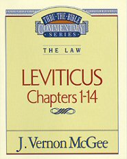 Thru the Bible vol. 6: The Law (Leviticus 1-14)