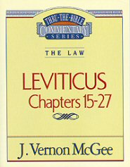 Thru the Bible vol. 7: The Law (Leviticus 15-27)