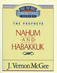 Thru the Bible vol. 30: The Prophets (Nahum/Habakkuk)