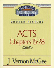 Thru the Bible vol. 41: Church History (Acts 15-28)