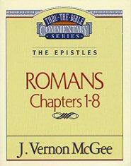 Thru the Bible vol. 42: The Epistles (Romans 1-8)