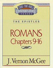 Thru the Bible vol. 43: The Epistles (Romans 9-16)