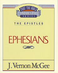 Thru the Bible vol. 47: The Epistles (Ephesians)