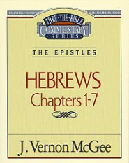 Thru the Bible vol. 51: The Epistles (Hebrews 1-7)