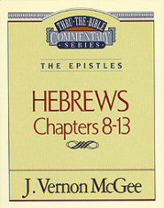Thru the Bible vol. 52: The Epistles (Hebrews 8-13)