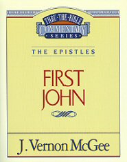Thru the Bible Vol. 56: The Epistles (1 John)
