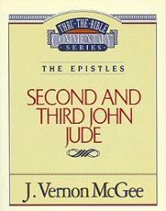 Thru the Bible vol. 57: The Epistles (2 and 3 John/Jude)
