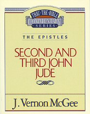Thru the Bible vol. 57: The Epistles (2 and 3 John/Jude)