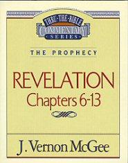 Thru the Bible vol. 59: The Prophecy (Revelation 6-13)