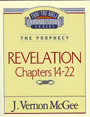 Thru the Bible Vol. 60: The Prophecy (Revelation 14-22)