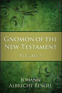 Gnomon of the New Testament: Volume 3: Romans and 1 & 2 Corinthians