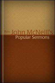Rev. John McNeill's Popular Sermons