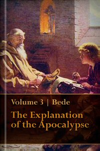 Venerable Bede: Explanation of the Apocalypse