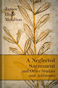 A Neglected Sacrament and Other Sermons and Addresses