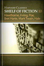 Harvard Classics Shelf of Fiction vol. 10: American Fiction