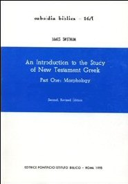 An Introduction to the Study of New Testament Greek, vols. 1 & 2