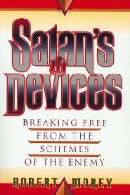 Satan's Devices: Breaking Free from the Schemes of the Enemy
