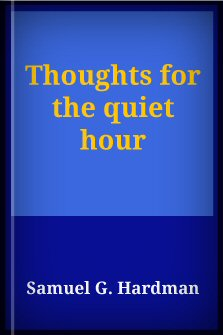 Thoughts for the Quiet Hour