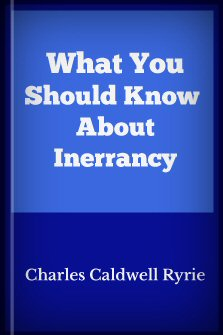 What You Should Know about Inerrancy