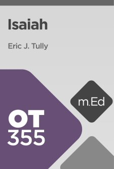 Mobile Ed: OT355 Book Study: Isaiah