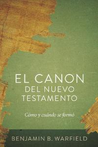 El canon del Nuevo Testamento: Cómo y cuándo se formó