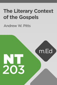 Mobile Ed: NT203 The Literary Context of the Gospels