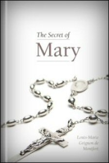 The Secret of Mary: Unveiled to the Devout Soul