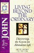 Living Beyond the Ordinary (SFL; John)