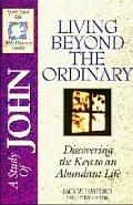 Living Beyond the Ordinary (SFL; John)