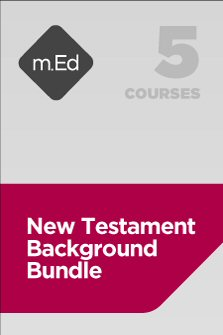 Mobile Ed: New Testament Background Bundle (5 courses)