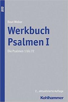 Werkbuch Psalmen I – Die Psalmen 1 bis 72