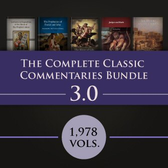 The Complete Classic Commentaries Bundle 3.0 (1,978 vols.)