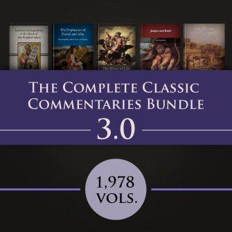 The Complete Classic Commentaries Bundle 3.0 (1,978 vols.)