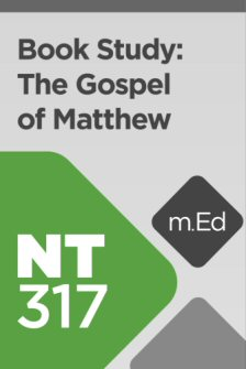 Mobile Ed: NT317 Book Study: The Gospel of Matthew in Its Greco-Roman Context