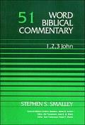Word Biblical Commentary, Volume 51: 1, 2, 3 John