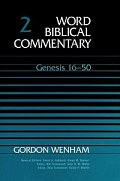 Word Biblical Commentary, Volume 2: Genesis 16–50