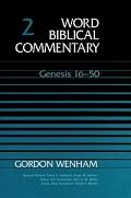 Word Biblical Commentary, Volume 2: Genesis 16–50