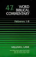 Word Biblical Commentary, Volume 47a: Hebrews 1–8