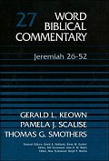 Word Biblical Commentary, Volume 27: Jeremiah 26–52