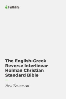 The English-Greek Reverse Interlinear New Testament: Holman Christian Standard Bible