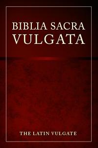 Biblia Sacra Vulgata, the Latin Vulgate (VUL)