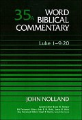Word Biblical Commentary, Volume 35a: Luke 1:1–9:20