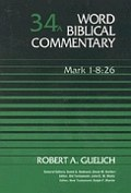 Word Biblical Commentary, Volume 34a: Mark 1–8:26