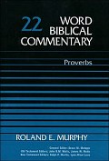 Word Biblical Commentary, Volume 22: Proverbs