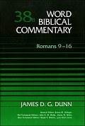 Word Biblical Commentary, Volume 38b: Romans 9–16